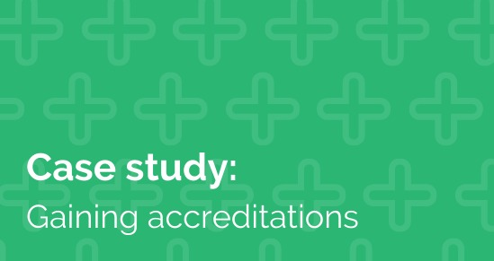 Case Study: Gaining Accreditations